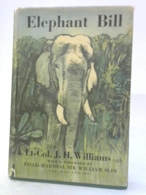 Elephant Bill By Lt.-Col. J. H. Williams