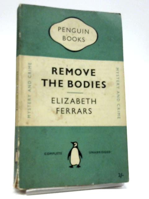 Remove The Bodies By Elizabeth Ferrars