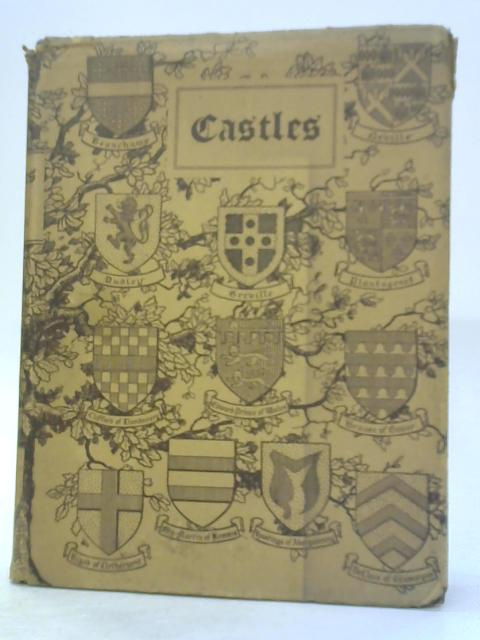 Castles by Charles Oman ... with 105 illustrations, 67 drawings, 5 plans, 2 coloured plates, and 2 maps By C. Oman