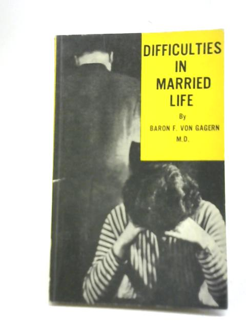 Difficulties in Married Life By Baron Frederick Von Gagern