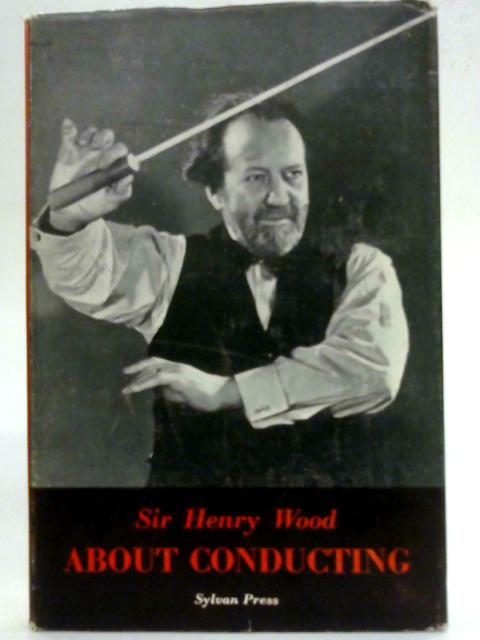 About Conducting By Sir Henry Wood
