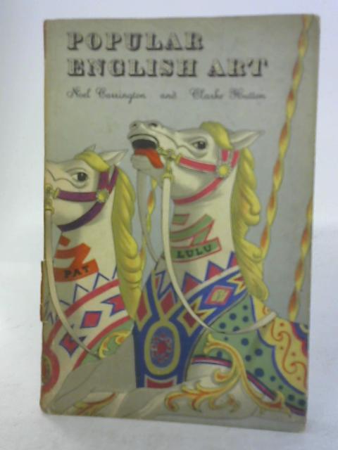 POPULAR ART IN BRITAIN. by Noel Carrington