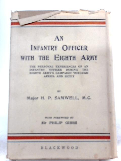 An Infantry Officer with the Eighth Army By Major H. P. Samwell