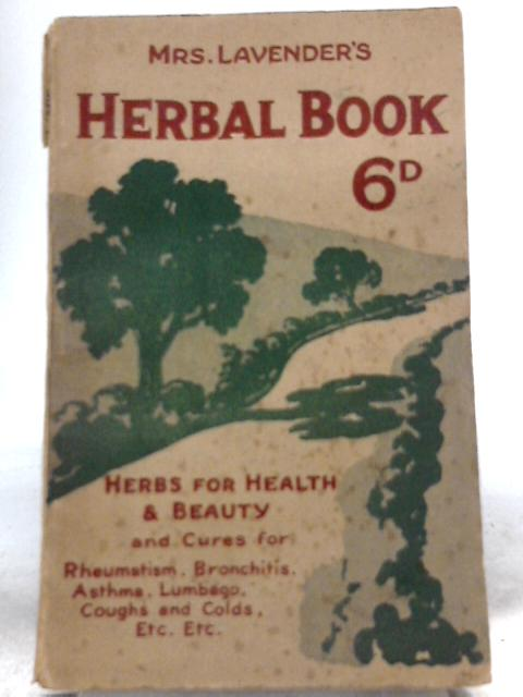 Mrs. Lavender's Herbal Book By Mary Lavender