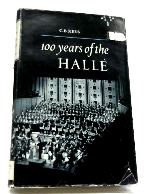 One Hundred Years of The Halle 1858-1958 By C. B. Rees