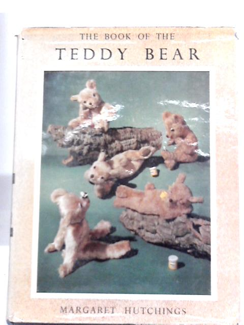 The Book of the Teddy bear by Margaret Hutchings