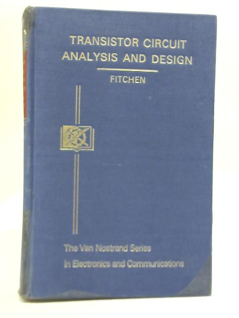 Transistor Circuit Analysis and Design By F C Fitchen