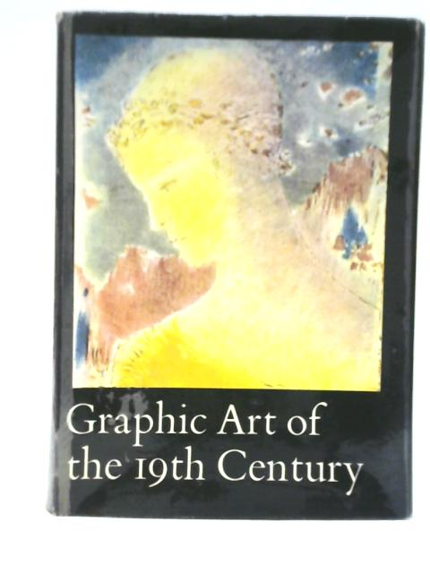 Graphic Art of the 19th Century By Claude Roger- Marx