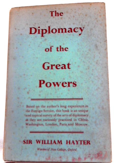 The Diplomacy of the Great Powers by William Hayter