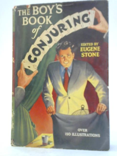 The Boy's Book of Conjuring by Eugene Stone
