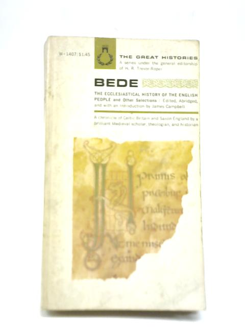 The Great Histories Series: Bede the Ecclesiastical History of the English People and Other Selections By Abridged