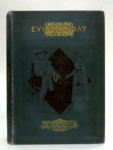 Evil May-Day - a Story of 1517 by E. Everett-Green