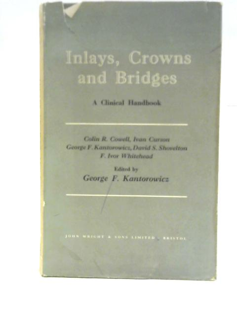 Inlays, Crowns, and Bridges: A Clinical Handbook By Colin R Cowell