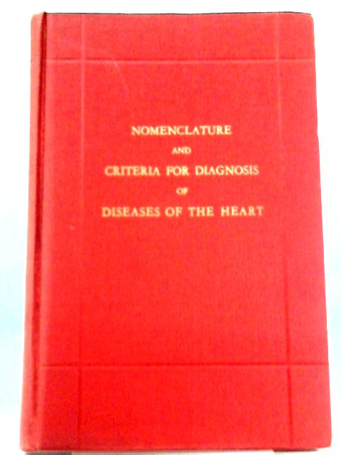 Nomenclature and Criteria for Diagnosis of Diseases of the Heart and Great Vessels By New York Heart Association