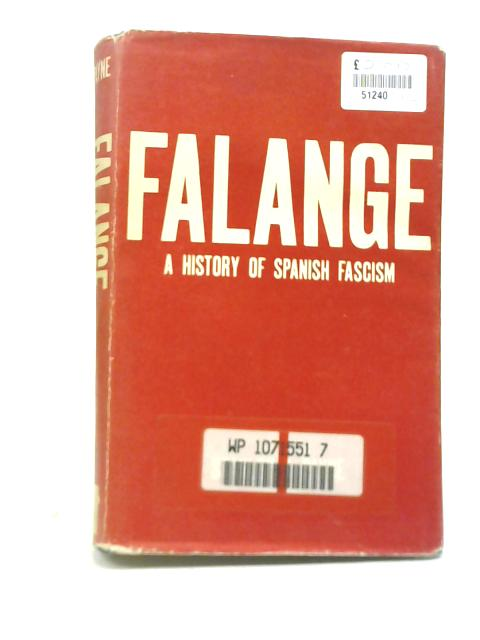 Falange: A History of Spanish Fascism By Stanley G Payne