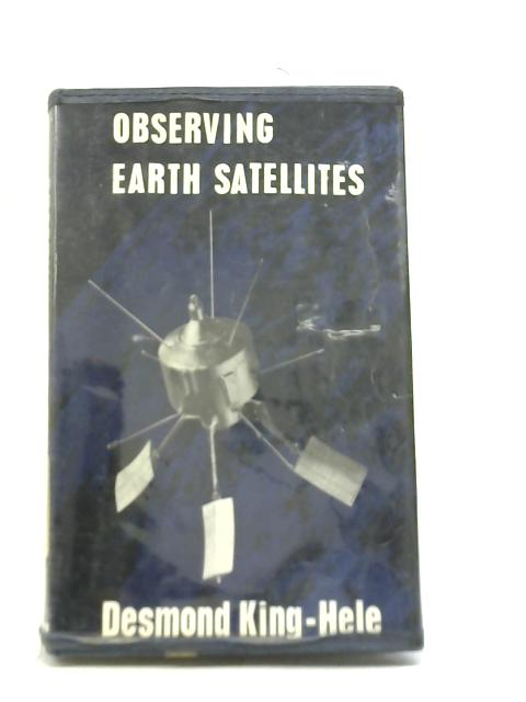 Observing Earth Satellites by D G King-Hele