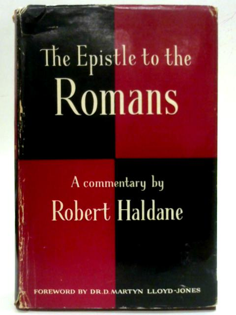 Exposition of the Epistle to the Romans By Robert Haldane