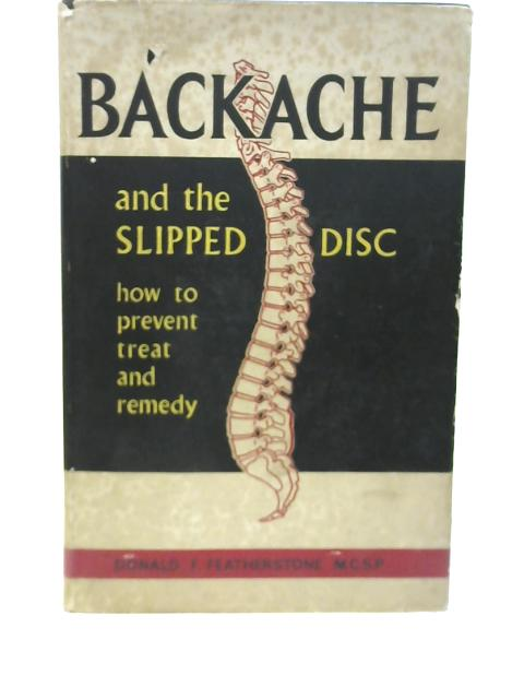 Backache and the Slipped Disc By Donald Frederick Featherstone