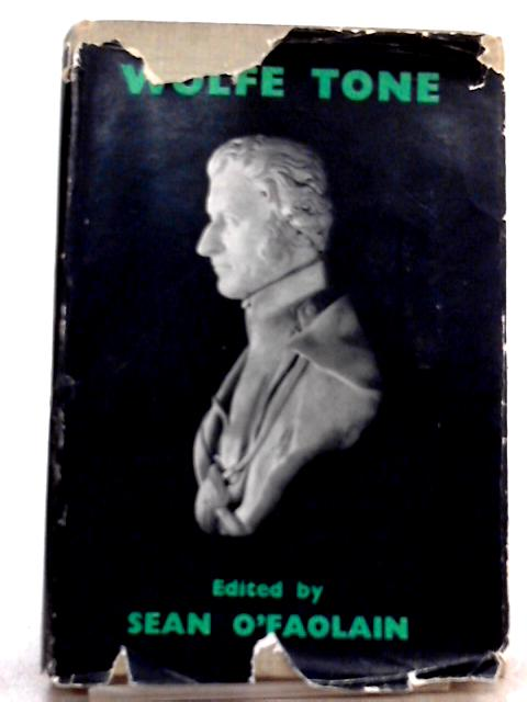 The Autobiography Of Theobald Wolfe Tone By Theobald Wolfe Tone, Sean O'Faolain