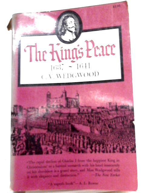 The King's peace, 1637-1641 By C. V. Wedgwood