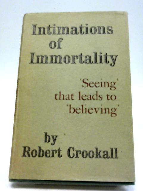 Intimations of Immortality By Robert Crookall