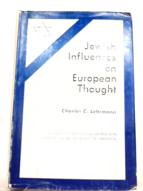 Jewish Influences on European Thought By Charles C. Lehrmann