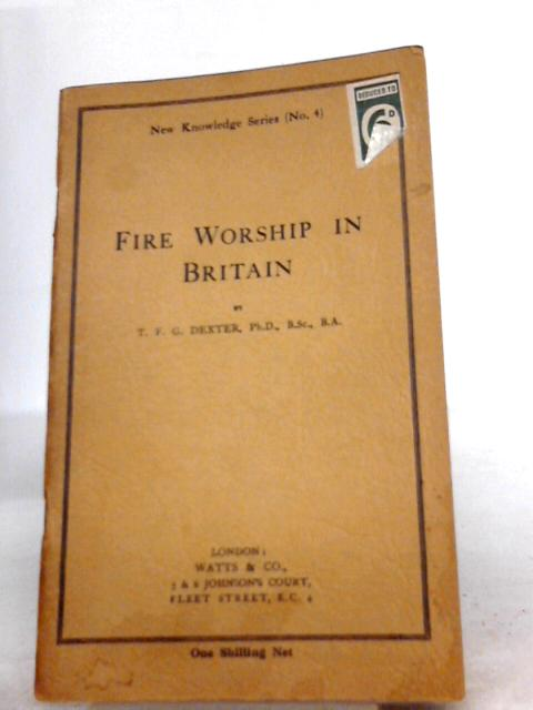 Fire Worship in Britain By T. F. G. Dexter