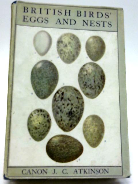 British Birds' Eggs and Nests, Popularly Described by Rev. Canon Atkinson