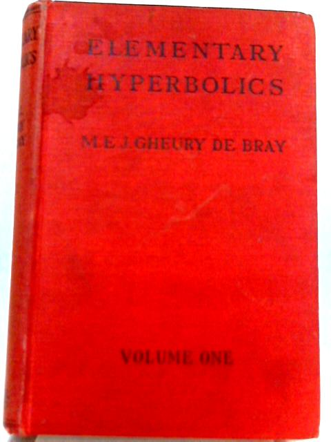 Elementary Hyperbolics for Technical and other Students by M. E. J. Gheury de Bray