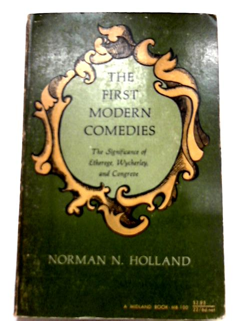 First Modern Comedies By Norman N. Holland