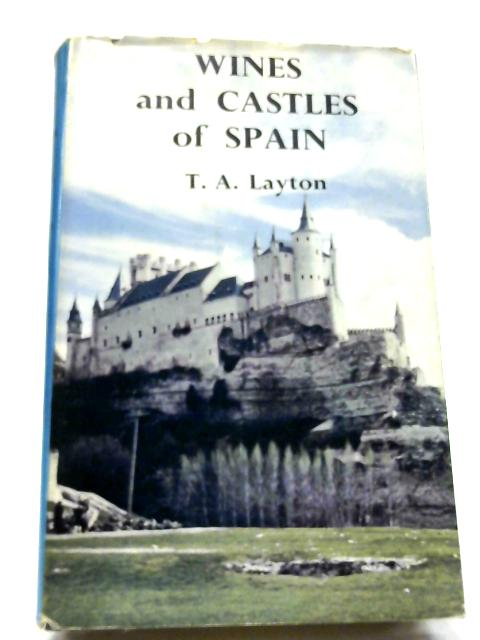 Wines & Castles of Spain by Thomas Arthur Layton