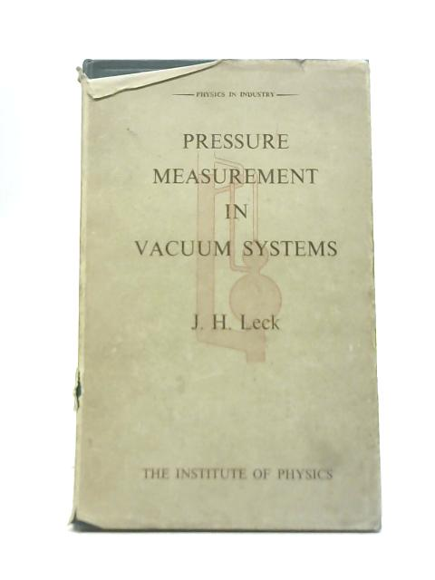 Physics in Industry: Pressure Measurement in Vacuum Systems By J H Leckie