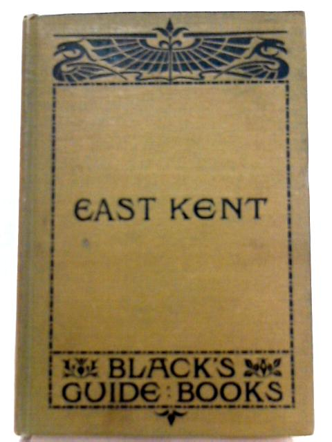 Black's Guide to Canterbury and the Watering places of East Kent by R. T. Lang (Ed.)