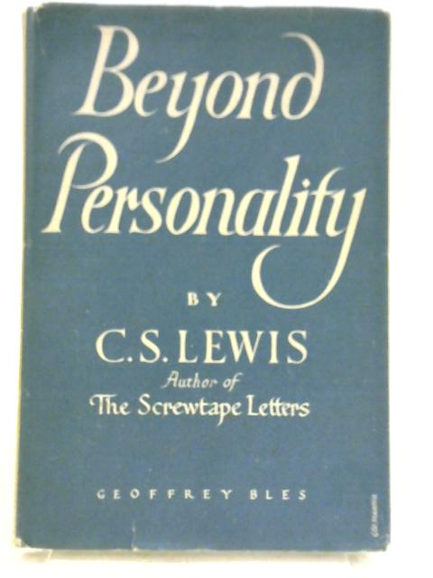 Beyond Personality: The Christian Idea of God By C.S. Lewis