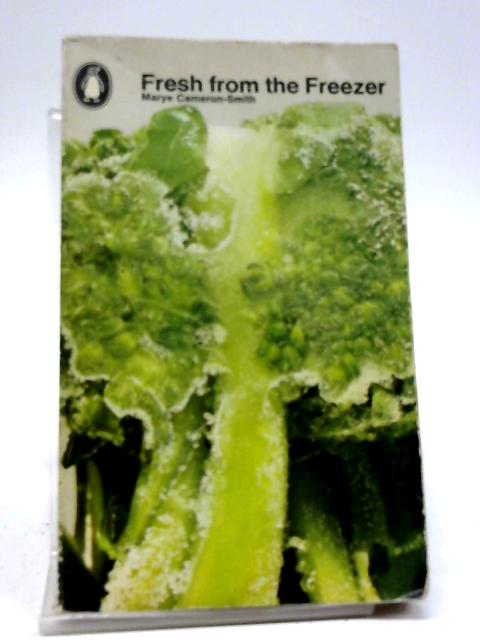 Fresh From The Freezer by Marye Cameron-Smith