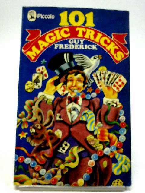 101 Best Magic Tricks by Guy Frederick