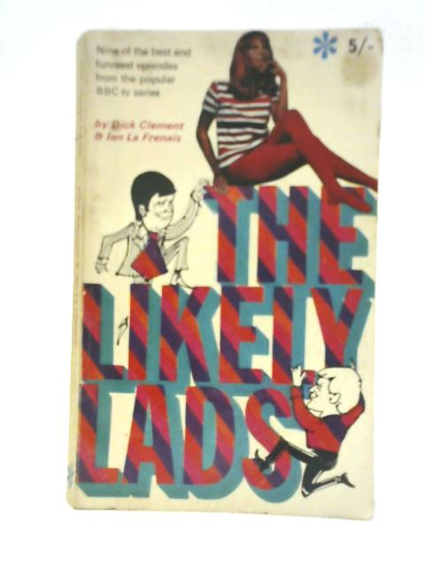 The Likely Lads by Dick Clement & Ian La Frenais