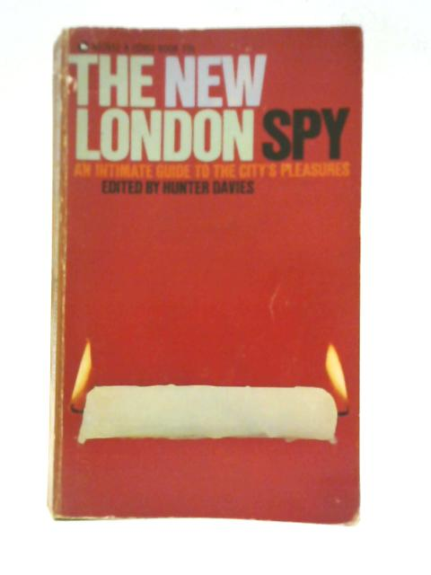 The New London Spy: An Intimate Guide to the City's Pleasures by Hunter Davies