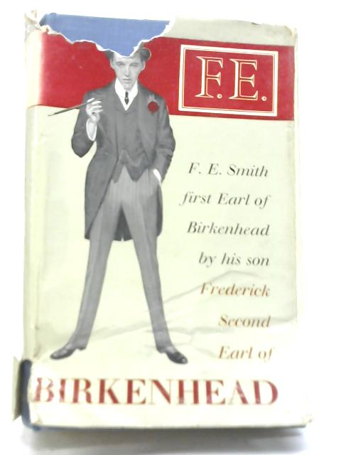 The Life of F. E. Smith By Frederick