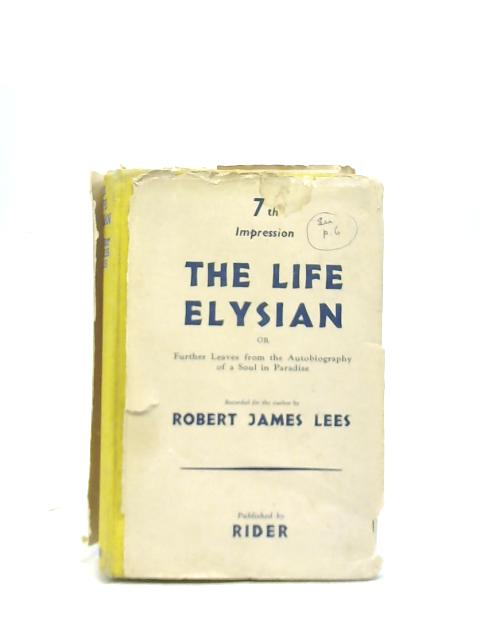 The Life Elysian By Robert James Lees
