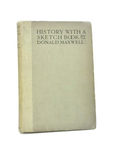 History With a Sketch Book By Donald Maxwell