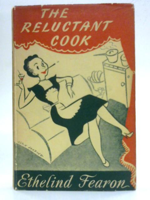 The Reluctant Cook by Ethelind Fearon