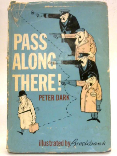 Pass along there!: A comprehensive guide to London travel. By Peter Dark