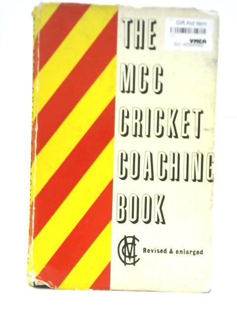 The M.C.C Cricket Coaching Book by Unstated