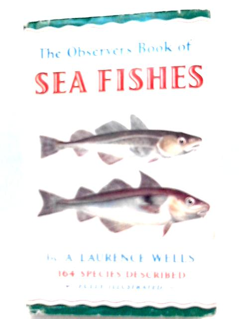 The Observer's Book of Sea Fishes by A. Wells