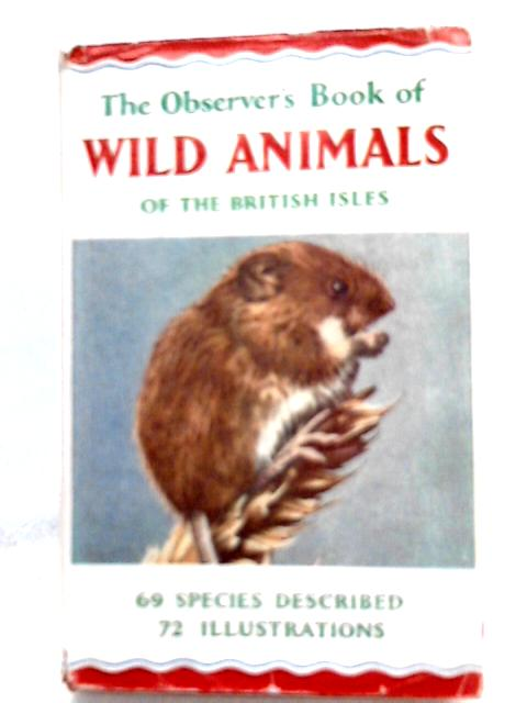 The Observer's Book of Wild Animals of the British Isles by W. J. Stokoe (Ed.)