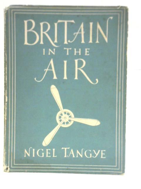 Britain in the Air by Nigel Tangye