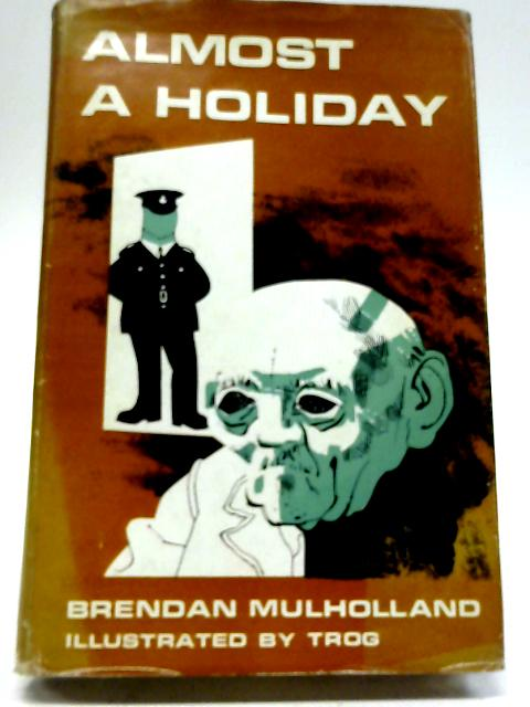 Almost A Holiday By Brendan Mulholland