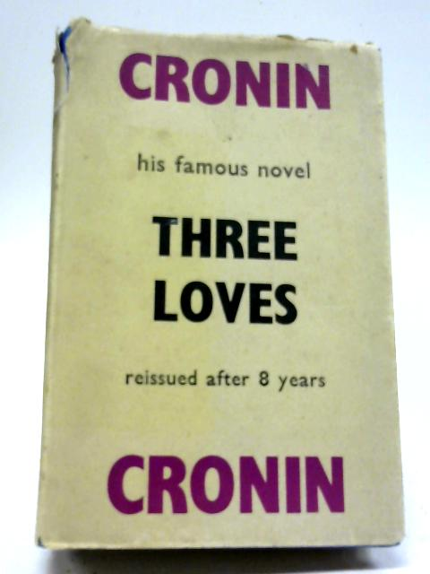 Three Loves By A. J. Cronin