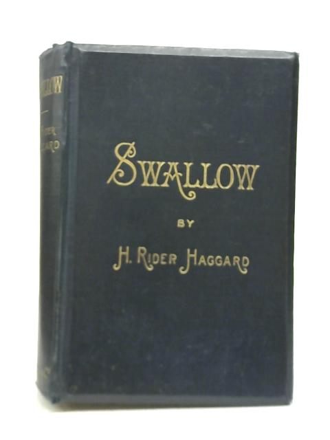 Swallow a Tale of the Great Trek By H Rider Haggard